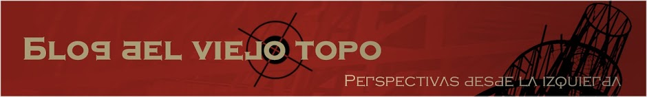 """El término """"viejo topo"""" en la tradición política como tópico metafórico de la Izquierda: origen del término - publicado por el blog del viejo topo en junio de 2013 NUEVA%2BCABECERA%2BDEFINTIVA%2B2"""
