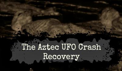 The Aztec UFO Crash Recovery Aztec9