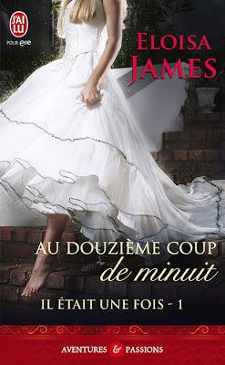 IL ETAIT UNE FOIS (Tome 1) AU DOUZIEME COUP DE MINUIT de Eloisa James Minuit10