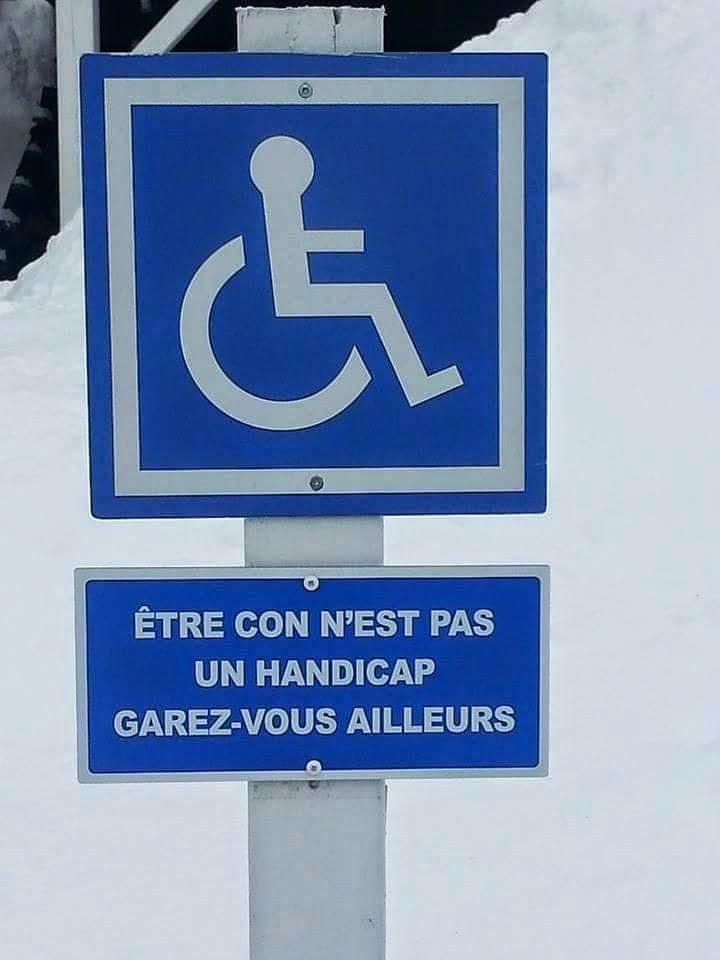 Pour ceux qui se garent encore sur des places de parking pour Handicapés %C3%AAtre%2Bcon%2Bn%27est%2Bpas%2Bun%2Bhandicap%2Bgare%2Btoi%2Bailleurs