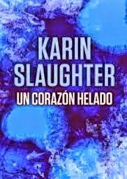 Un corazón helado / Una espina en mi costado - Karin Slaughter Un%2Bcoraz%C3%B3n%2Bhelado