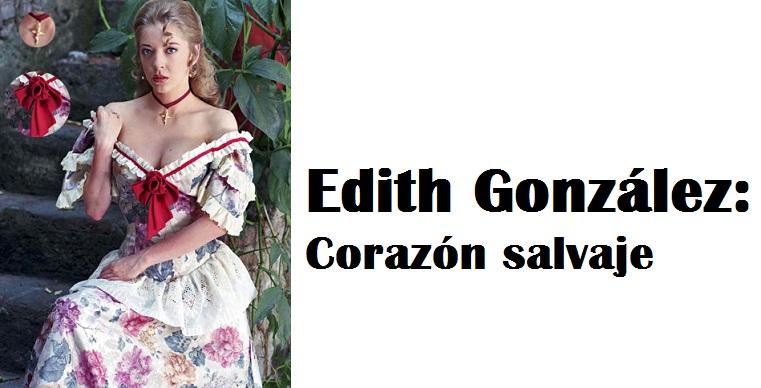 Дикое сердце/ Corazón Salvaje - Страница 19 Edith_corazon_salvaje_131490631006