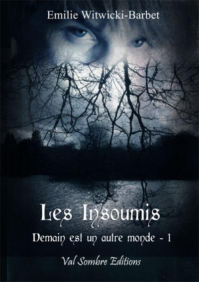 Les Insoumis, Tome 1 : Demain est un autre jour d'Emilie Witwicki-Barbet Emilie10