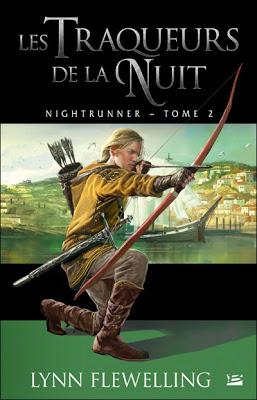 [Flewelling, Lynn] Nightunner - Tome 2: Les Traqueurs de la Nuit 9782352944492