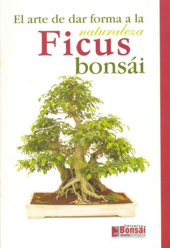 Libros de Bonsai Gratis Ficus%2BBonsai%2528El%2Barte%2Bde%2Bdar%2BForma%2Ba%2Bla%2BNaturaleza%2529