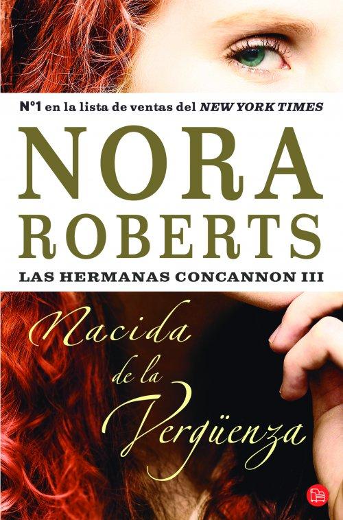 Nacida de la vergüenza  -Serie Hermanas Concannon 03, Nora Roberts Portada-nacida-vergueenza_grande