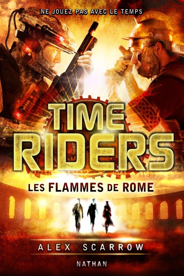SCARROW Alex - TIME RIDERS - Tome 5 : Les flammes de Rome 533894_461141383964516_2051993843_n