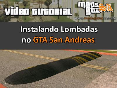 [Tutorial] Instalando Lombadas no GTA San Andreas Tutorial%20Instalando%20Lombadas%20no%20GTA%20San%20Andreas