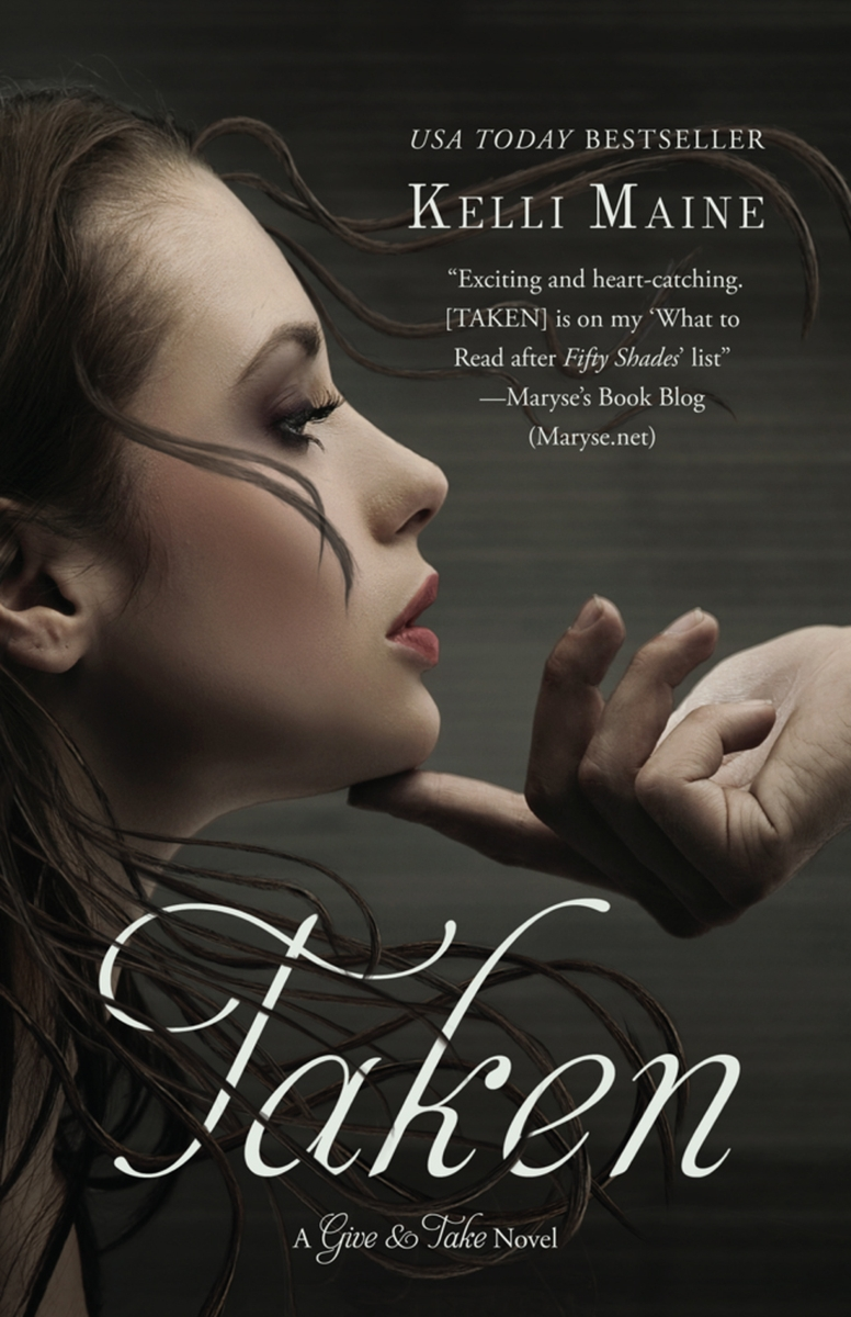 Give and Take - Tome 1 : Taken de Kelli Maine FINALmaine_Taken_ebook1_GrandCentralCover