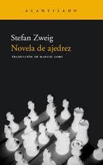 """""""Novela de ajedrez"""" - novela corta de Stefan Zweig - publicada en 1944, es una crítica contra el nazismo y los métodos de la Gestapo - en los mensajes: """"Fouché, el genio tenebroso"""", del mismo autor  Ajedrez"""