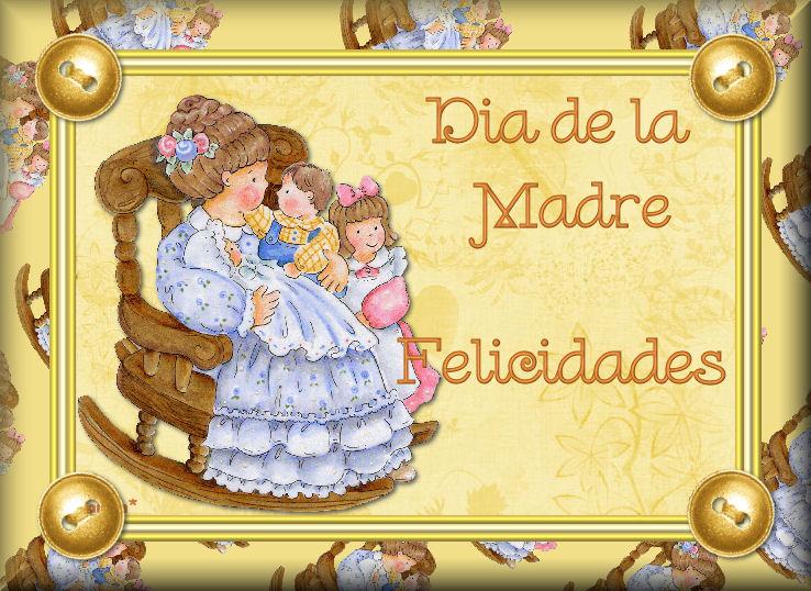 11 -TARJETAS DIA DE LA MADRE - Página 2 MADRE7.FELICIDADES