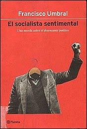 """""""El socialista sentimental"""" (una novela sobre el desencanto político) - libro breve de Francisco Umbral - año 2000 PekeUmbralFrancisco_ElSocialistaSentimental"""