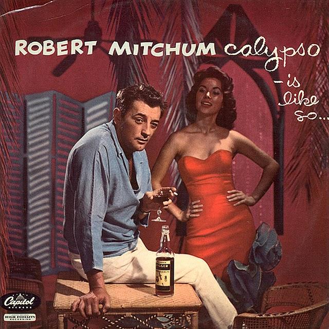 Intrusos: actores que se meten a músicos Robert_Mitchum_-_Calypso_Is_Like_So%5B1%5D
