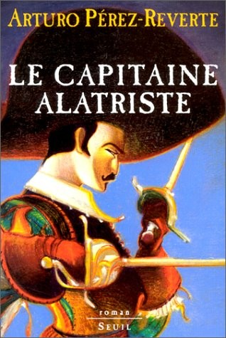 Arturo Pérez Reverte Capitaine-alatriste