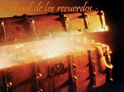 ¡¡¡ EL BAUL DE LOS RECUERDOS !!! Baul%2Brecuerdos