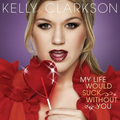 "Single >> ""My Life Would Suck Without You"" Kelly"