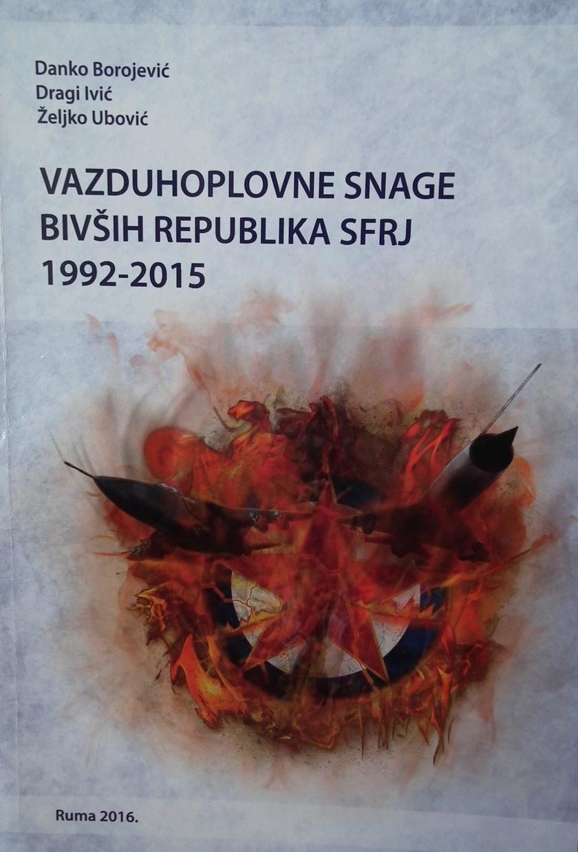 Knjiga Vazduhoplovne snage bivših republika SFRJ 1992-2015 00d1236f8c1de7cc6e01771cd4c6421553de1894