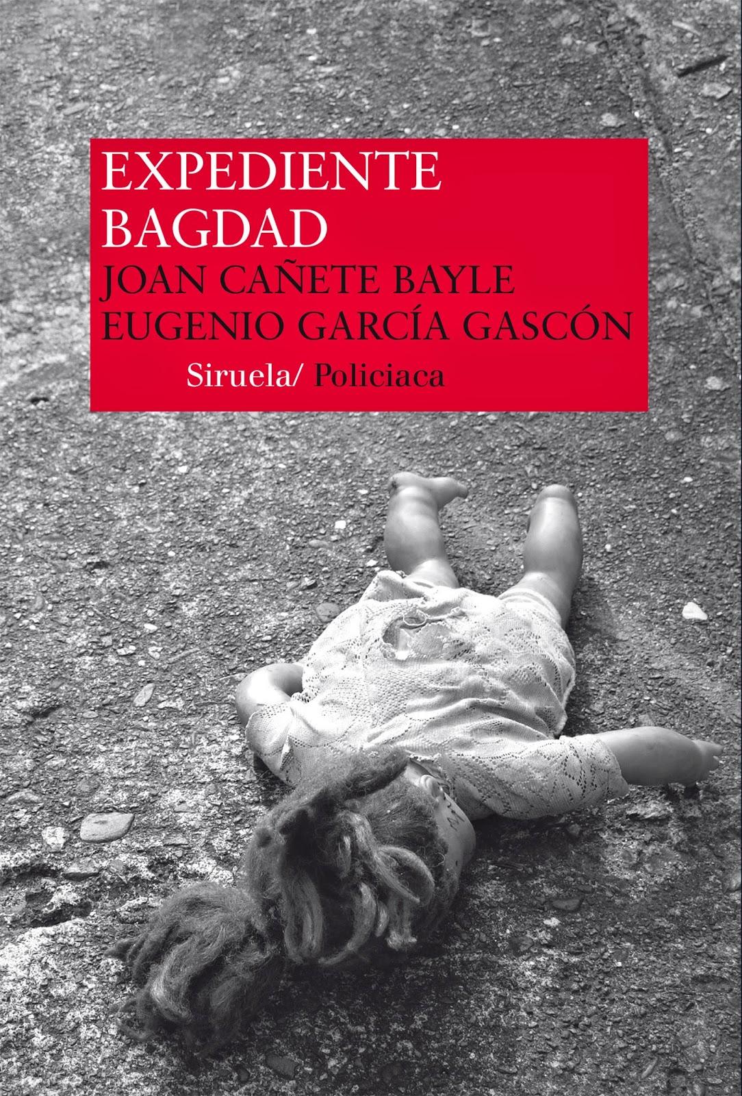 Expediente Bagdad - Joan Cañete Bayle y Eugenio García Gascón 9788416208333_L38_04_x%2B(1)