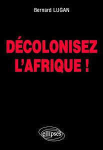 Bernard LUGAN: ses ouvrages sur l'Afrique D%25C3%25A9colonisez%2Bl%2527Afrique%2B1