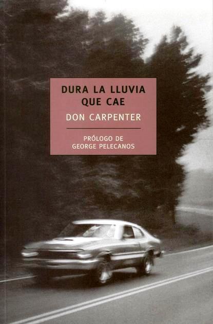 Club de lectura - Ronda especial Navidad - Cadena de lectura - Página 3 Dura-lluvia-que-cae-don-carpenter-L-ooTUfb