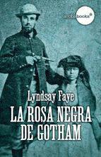 La rosa negra de Gotham (Timohy Wilde 02) - Lyndsay Faye La-rosa-negra-3