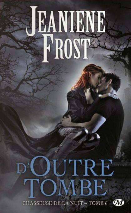 Chasseuse de la Nuit - Tome 6 : D'Outre-tombe de Jeaniene Frost  Chasseuse-nuit-6-outre-tombe-jeaniene-frost