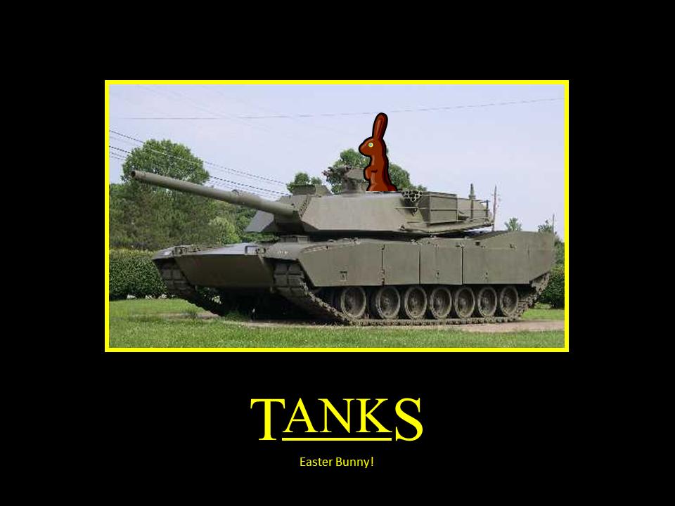 Ed è di nuovo... Buona Pasqua! Tanks