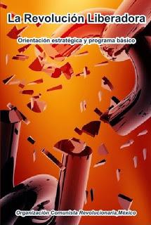 La Revolución Liberadora. Orientación estratégica y programa básico - Organización Comunista Revolucionaria, México - año 2015 - formato pdf RevLib-portada