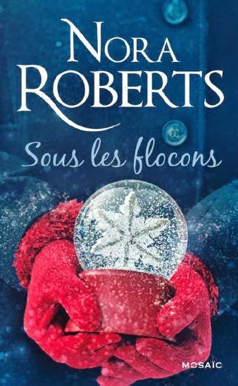 Sous les flocons - Nora Roberts Sous%2Bles%2Bflocons