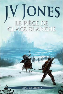[Jones, J.V.] L'Épée des Ombres - Tome 1: Le Piège de Glace Blanche 9782702140116