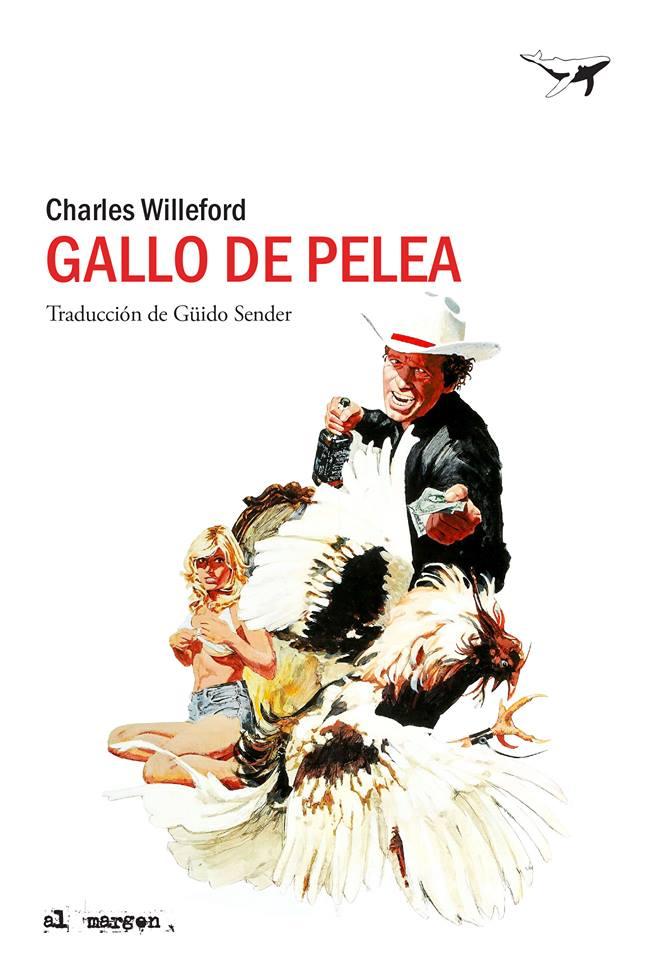Literatura de cloaca, novelistas malditos (Bunker, Crews, Pollock...) - Página 13 Gallo