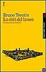 """""""La ciudad del trabajo. Izquierda y crisis del fordismo"""" - libro de de Bruno Trentin – año 1997 Citta22"""