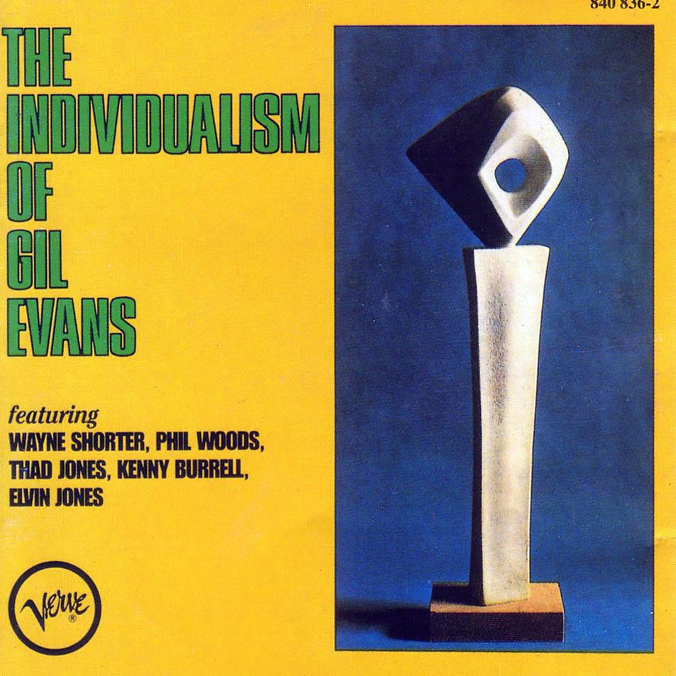 [Jazz] Dix-huit albums pour l'île déserte Gil_Evans-The_Individualism_Of_Gil_Evans-Frontal