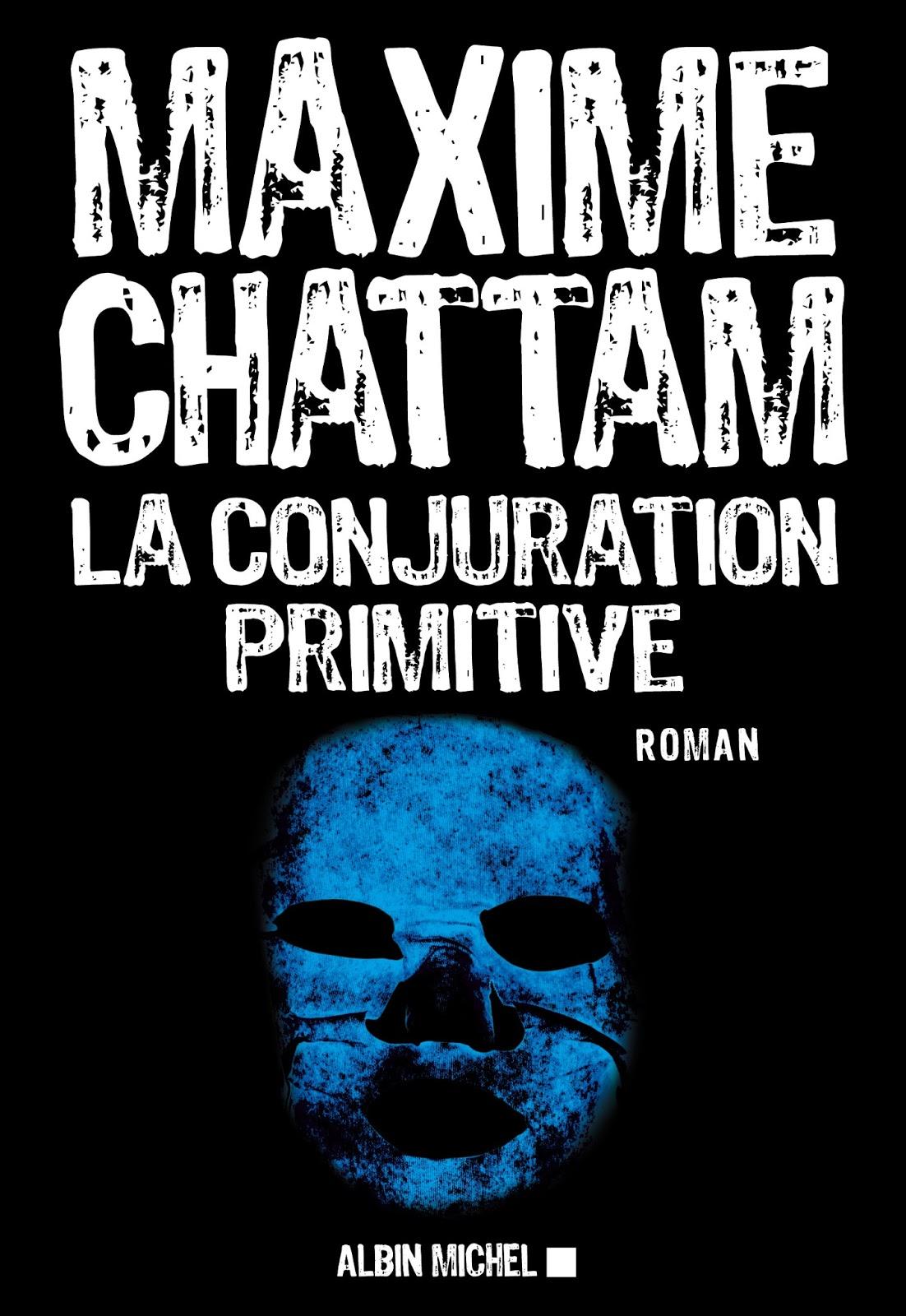 CHATTAM Maxime - La conjuration primitive LA_CONJURATION_PRIMITIVE
