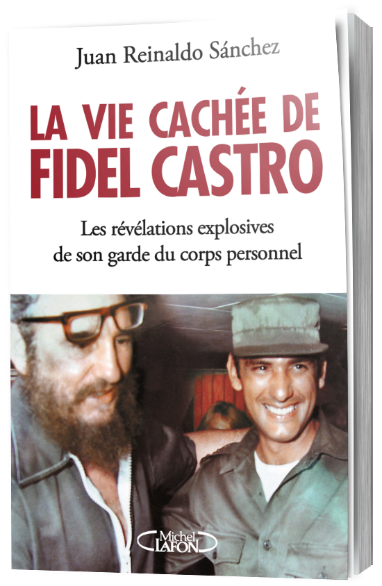 El libro que mató a Castro I  ***  Por Zoé Valdés JuanReinaldoSanchezLa_vie_cachee_de_Fidel_Castro_volume