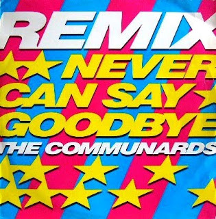 Communards- Never Can Say Goodbye (Remix) (Maxi Single) 1987 Front