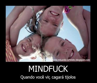 MINDFUCKS, DECIFRE-OS. Mindfuck