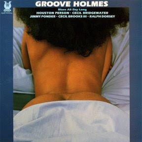 Ce que vous écoutez  là tout de suite - Page 4 GrooveHolmes_BluesAllDayLon