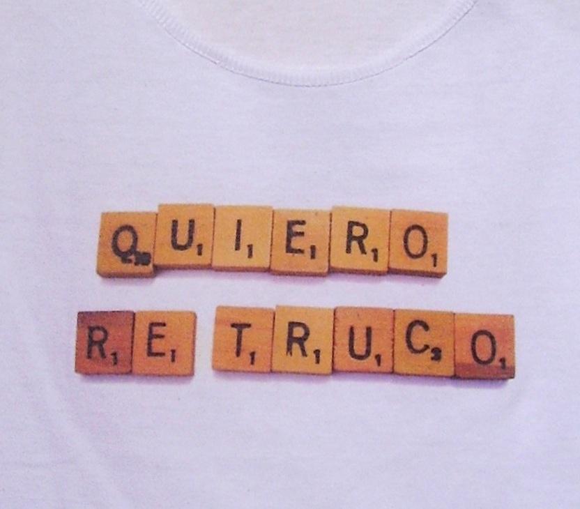 .......... Quierotetruco