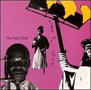 The Gun Club Album-fire-of-love