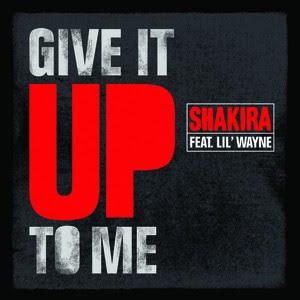 Single » 'Give It Up to Me' (feat. Lil Wayne) Shakiragiveituptome