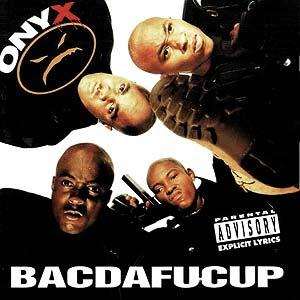 Beastie Boys - Página 3 082-BITD_Onyx_Bacdafucup