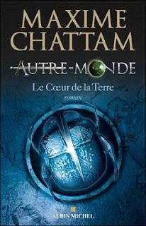 [Chattam, Maxime] Autre-Monde - Tome 3: Le coeur de la terre Livre2