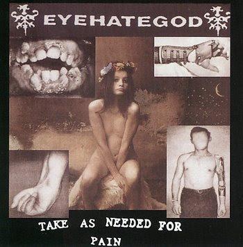 Hienoimmat levyn kannet Eyehategod_-_take_as_needed_for_pain