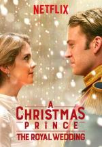 Egy Herceg Karacsonya Kiralyi Eskuvo 2018 A Christmas Prince The Royal Wedding
