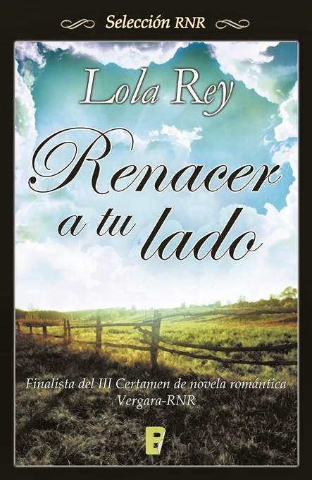 Renacer a tu lado -  Lola Rey Unademagiaporfavor-ebook-libro-novela-romantica-febrero-2014-edicionesb-renacer-a-tu-lado-lola-rey-portada