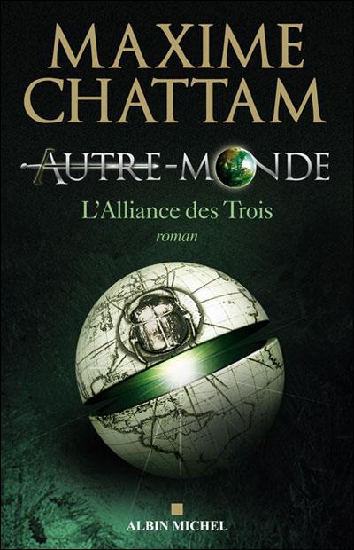 CHATTAM Maxime - AUTRE-MONDE - Livre 1 : L'Alliance des Trois 9782226188632