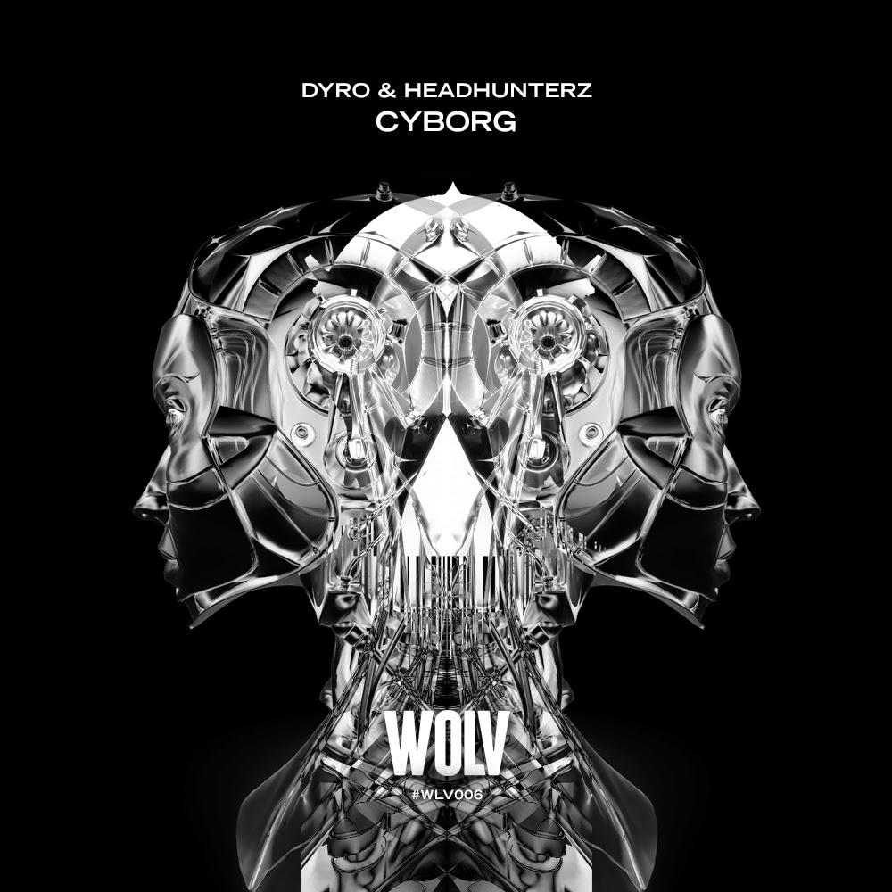 Dyro & Headhunterz - Cyborg [WOLV] Wlv_dhc