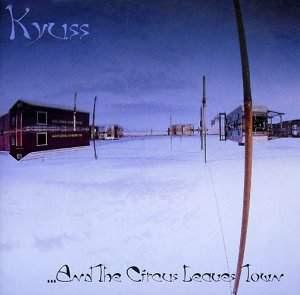 Kyuss - Página 2 Mor_kyuss_circus_leaves_town_1995