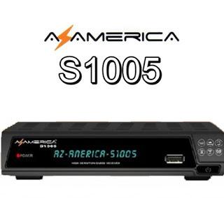 ATUALIZAÇÃO DA LINHA AZAMERICA S1005.